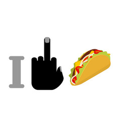I hate taco symbol of hatred and mexican fast vector