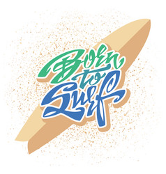 born to surf lettering art vector image vector image