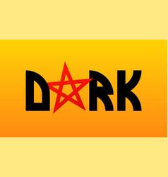 dark symbol phrase with red pentagram vector image