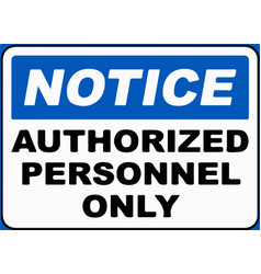 Authorized personnel onlynotice vector