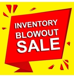Sale poster with INVENTORY BLOWOUT SALE text vector image