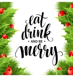 Poster lettering Eat drink and be merry vector image vector image