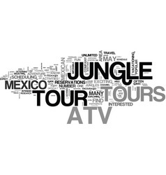 Atv jungle tours in mexico text word cloud concept vector