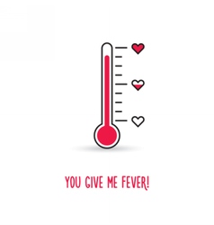 Love thermometer You give me fever vector image
