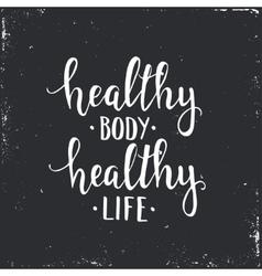 Healthy body healthy life Hand drawn typography vector image