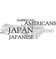 Why are americans treated differently in japan vector