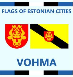 Flag of estonian city vohma vector