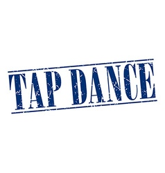 Tap dance blue grunge vintage stamp isolated on vector
