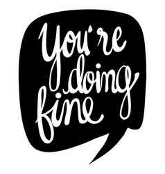 Word expression for youre doing fine vector