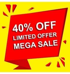 Sale poster with LIMITED OFFER MEGA SALE 40 vector image vector image