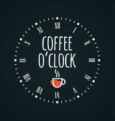 Coffee cup concept with clock face coffee oclock vector