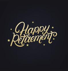 happy retirement hand written lettering vector image