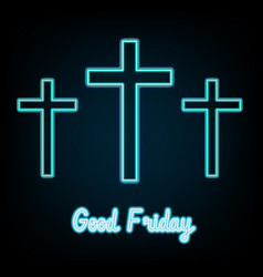 good friday blue neon three crosses glowing vector image vector image
