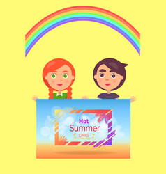 two children holding one hot summer days banner vector image vector image