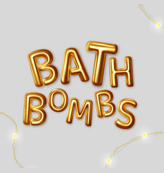 bath bombs inscription gold letters vector image