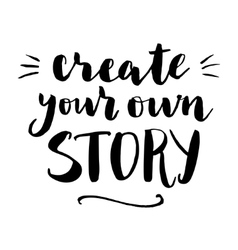 Create your own story print vector image