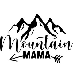 mountain mama hand drawn motivation poster vector image