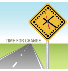 Road Ahead Time for Change Sign vector image