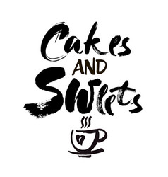 poster lettering cakes and sweets time for you vector image