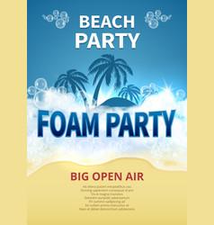 summer foam party poster tropical resort vector image