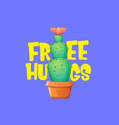 Free hugs text and cartoon green cactus in pot vector