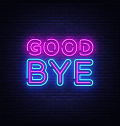Good bye neon text design template good vector