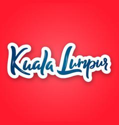 kuala lumpur - hand drawn lettering vector image