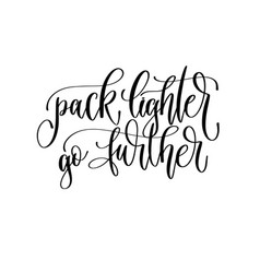 pack lighter go further - hand lettering vector image