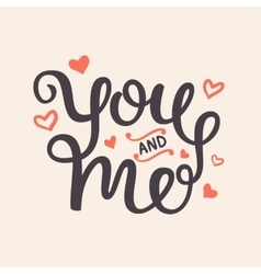 You and Me Romantic Hand Written Lettering vector