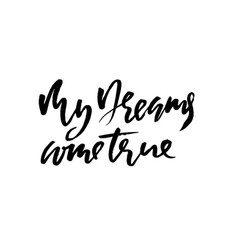 my dreams come true hand drawn dry brush vector image