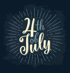 fourth of july hand lettering inscription with vector image