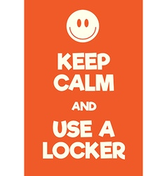 Keep calm and use a locker poster vector