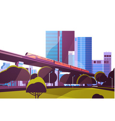 subway monorail over city skyscraper view vector image