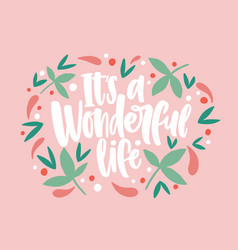 It s a wonderful life inscription written with vector