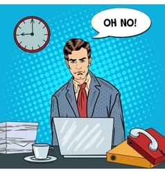 Pop Art Stressed Businessman at Office Work vector image vector image
