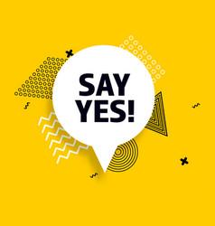 say yes speech bubble banner pop art memphis style vector image