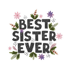 Best sister ever - fun hand drawn nursery poster vector