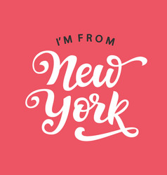 i am from new york vector image