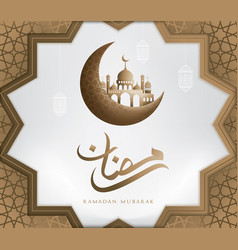 ramadan mubarak greeting template islamic crescent vector image