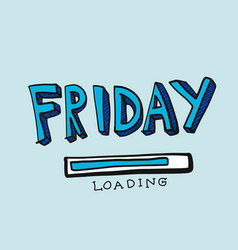 friday loading comic font style vector image