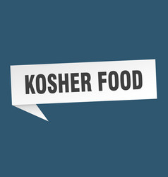 Kosher food speech bubble kosher food ribbon sign vector