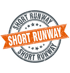 Short runway round grunge ribbon stamp vector