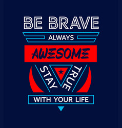 Typography be creative always awesome triangle vector