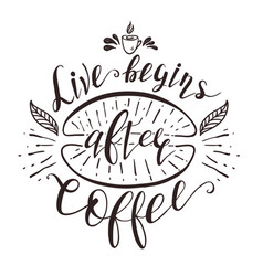 quote for coffee hand-drawn lettering vector image vector image