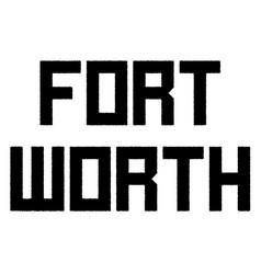 fort worth stamp typographic stamp vector image