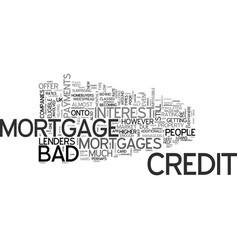 Why bad credit doesn t mean no mortgage text word vector