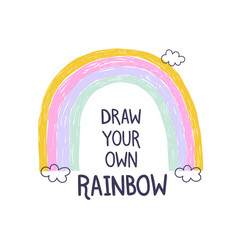 Draw your own rainbow hand draw for kids print vector
