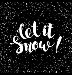 Let it snow - handwritten inscription hand drawn vector