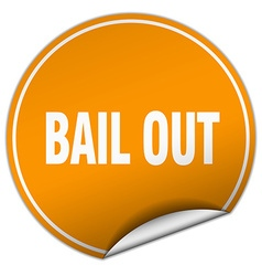 bail out round orange sticker isolated on white vector image