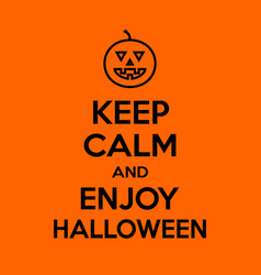 keep calm and enjoy halloween motivational quote vector image